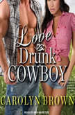 Love Drunk Cowboy, Carolyn Brown