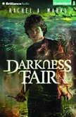Darkness Fair, Rachel A. Marks