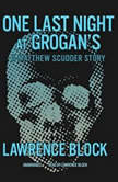 One Last Night at Grogans A Matthew Scudder Story, Lawrence Block