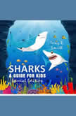 Sharks: A Guide for Kids (Special Edition), Tony R. Smith