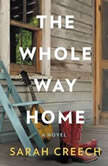 The Whole Way Home, Sarah Creech