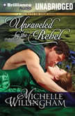 Unraveled by the Rebel, Michelle Willingham