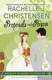 Proposals and Poison A Wedding Planner Mystery #3, Rachelle J. Christensen