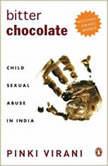 Bitter Chocolate Child Sexual Abuse In India, Pinki Virani