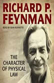 The Character of Physical Law, Richard P. Feynman