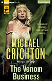 The Venom Business, Michael Crichton