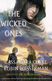 The Wicked Ones Ghosts of the Shadow Market, Cassandra Clare