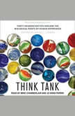 Think Tank Forty Neuroscientists Explore the Biological Roots of Human Experience, David J. Linden