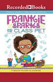 Frankie Sparks and the Class Pet, Megan Frazer Blakemore