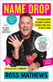 Name Drop The Really Good Celebrity Stories I Usually Only Tell at Happy Hour, Ross Mathews