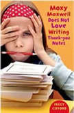 Moxy Maxwell Does Not Love Writing Thank You Notes, Peggy Gifford