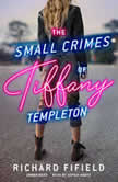 The Small Crimes of Tiffany Templeton, Richard Fifield