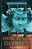 Instruments of Darkness, Imogen Robertson