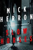 Slow Horses, Mick Herron