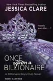 Once Upon a Billionaire, Jessica Clare
