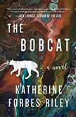 The Bobcat A Novel, Katherine Forbes Riley