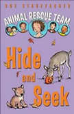 Animal Rescue Team: Hide and Seek Book 3, Sue Stauffacher