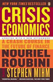 Crisis Economics A Crash Course in the Future of Finance, Nouriel Roubini