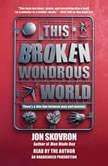 This Broken Wondrous World, Jon Skovron