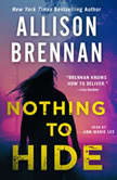 Nothing to Hide, Allison Brennan