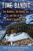 Time Bandit Two Brothers, the Bering Sea, and One of the World's Deadliest Jobs, Andy Hillstrand