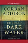 The Tears of Dark Water, Corban Addison