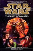 The Last Command: Star Wars (The Thrawn Trilogy) Volume 3, Timothy Zahn