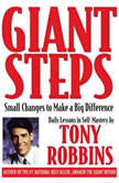Giant Steps Small Changes to Make a Big Difference, Tony Robbins