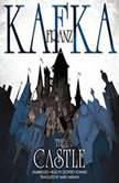 The Castle, Franz Kafka; Translated by Mark Harman