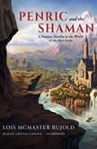 Penric and the Shaman A Fantasy Novella in the World of the Five Gods, Lois McMaster Bujold