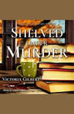 Shelved Under Murder A Blue Ridge Library Mystery, Victoria Gilbert