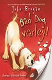 Bad Dog, Marley!, John Grogan