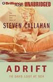 Adrift 76 Days Lost at Sea, Steven Callahan