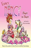 Fancy Nancy: Heart to Heart, Jane O'Connor