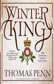 Winter King The Dawn of Tudor England, Thomas Penn