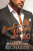 Accidentally Flirting with the CEO - Books 1-3, Shadonna Richards