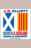Scots and Catalans Union and Disunion, J.H. Elliott