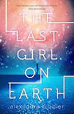 The Last Girl on Earth, Alexandra Blogier