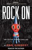 Rock On An Office Power Ballad, Dan Kennedy