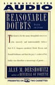 Reasonable Doubts The O.J. Simpson Case and the Criminal Justice System, Alan M. Dershowitz