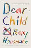 Dear Child A Novel, Romy Hausmann