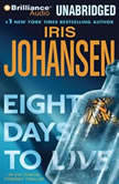 Eight Days to Live An Eve Duncan Forensics Thriller, Iris Johansen