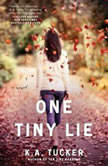 One Tiny Lie, K.A. Tucker