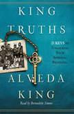 King Truths 21 Keys to Unlocking Your Spiritual Potential, Alveda King