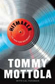 Hitmaker The Man and His Music, Tommy Mottola