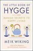 The Little Book of Hygge Danish Secrets to Happy Living, Meik Wiking