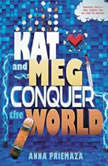 Kat and Meg Conquer the World, Anna Priemaza
