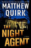 The Night Agent A Novel, Matthew Quirk