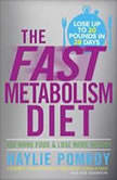The Fast Metabolism Diet Eat More Food and Lose More Weight, Haylie Pomroy