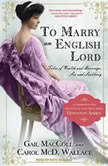 To Marry an English Lord, Gail MacColl